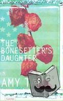 Tan, Amy - The Bonesetter's Daughter