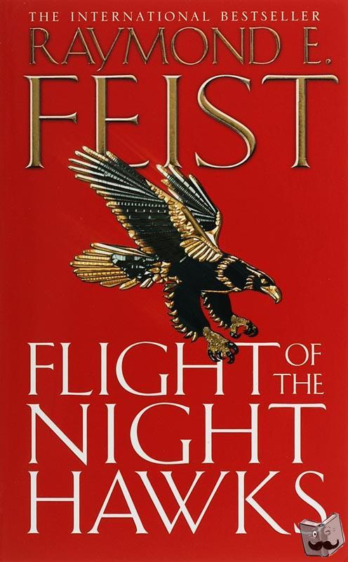 Feist, Raymond E. - Flight of the Night Hawks