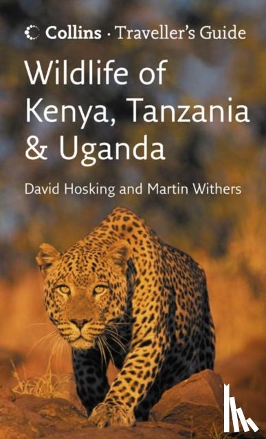Hosking, David, Withers, Martin - Wildlife of Kenya, Tanzania and Uganda