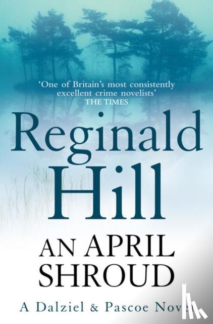 Hill, Reginald - An April Shroud