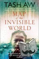 Aw, Tash - Map of the Invisible World