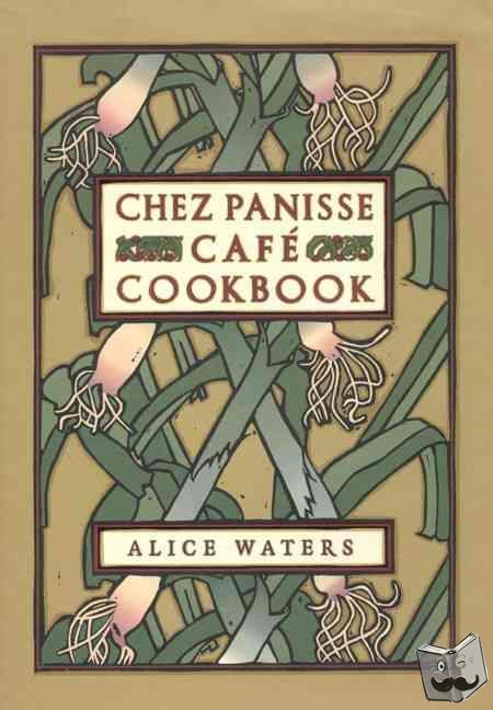 Waters, Alice L. - Chez Panisse Cafe Cookbook