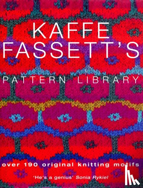 Fassett, Kaffe - Kaffe Fassett's Pattern Library