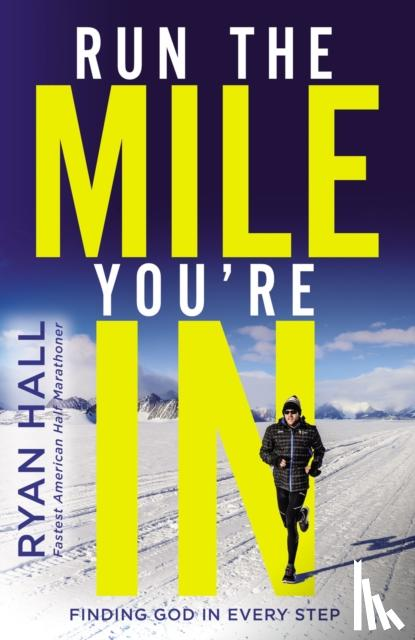 Hall, Ryan - Run the Mile You're In