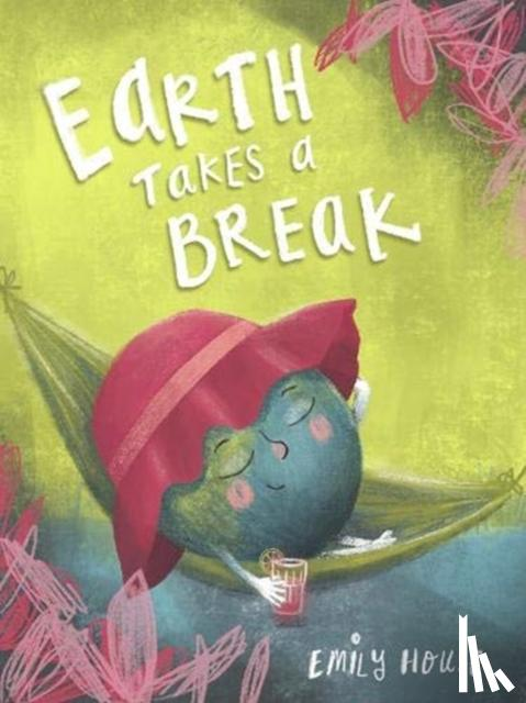 House, Emily - Earth Takes a Break