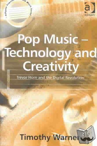 Warner, Timothy - Pop Music - Technology and Creativity