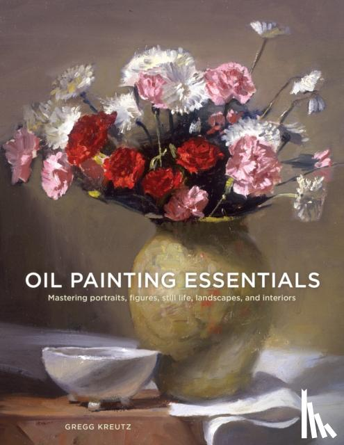 Kreutz, Gregg - Oil Painting Essentials
