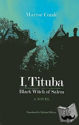 Conde, Maryse - I Tituba Black Witch Of Salem