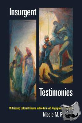Rizzuto, Nicole M. - Insurgent Testimonies