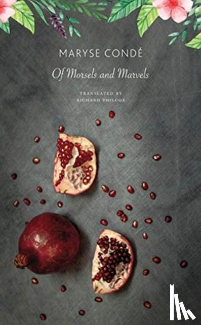 Conde, Maryse - Of Morsels and Marvels