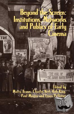 Marta Braun, Charles Keil, Rob King, Paul S. Moore - Beyond the Screen