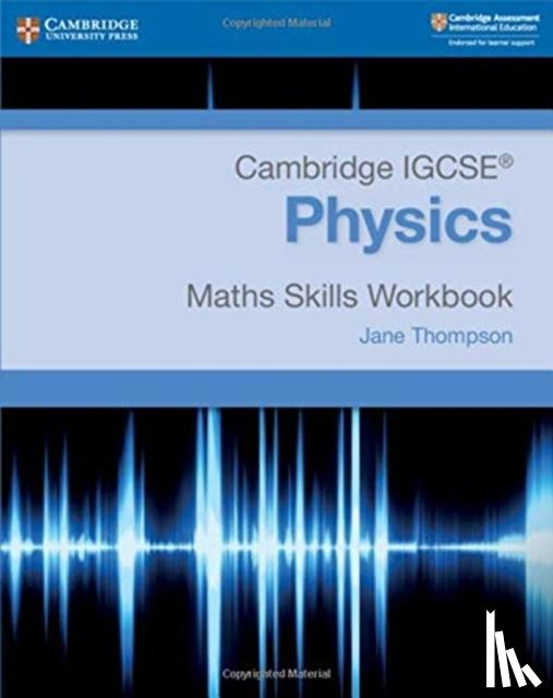 Thompson, Jane - Cambridge IGCSE® Physics Maths Skills Workbook