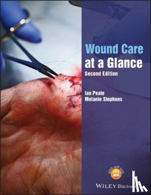 Ian Peate, Melanie Stephens - Wound Care at a Glance