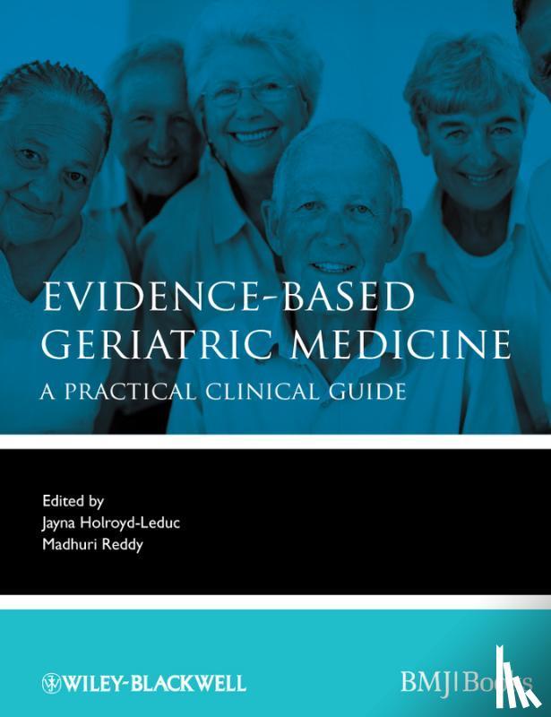 Holroyd-Leduc, Jayna - Evidence-Based Geriatric Medicine - A Practical Clinical Guide