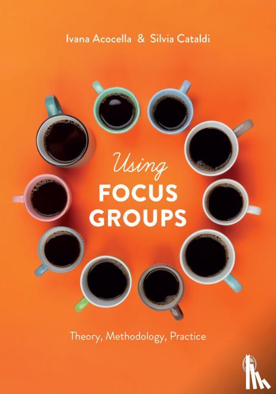 Ivana Acocella, Silvia Cataldi - Using Focus Groups