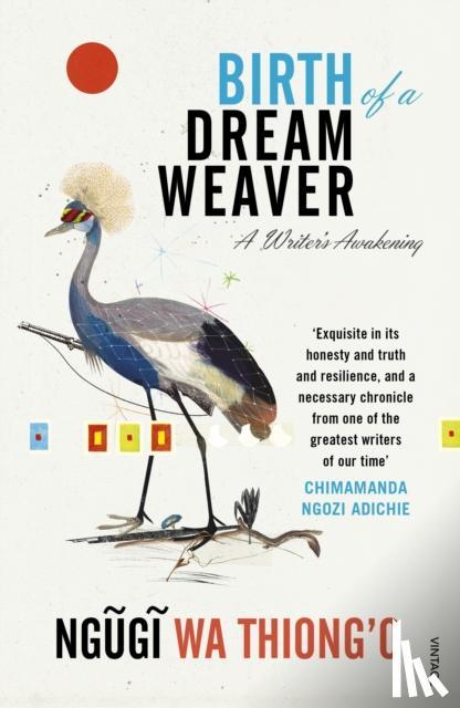 wa Thiong'o, Ngugi - Birth of a Dream Weaver