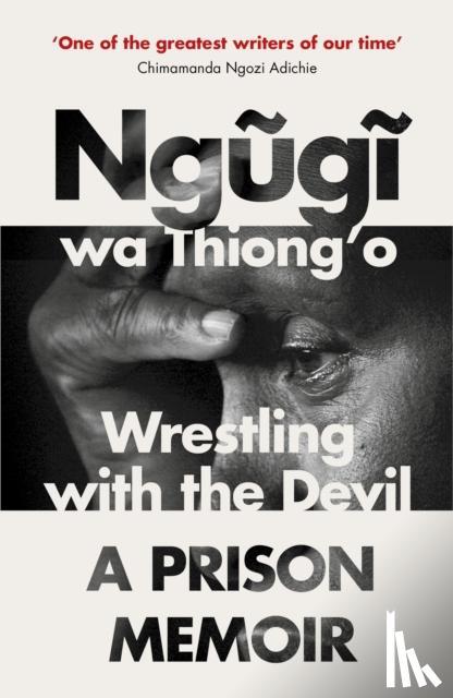 Ngugi wa Thiong'o - Ngugi wa Thiong'o: Wrestling with the Devil