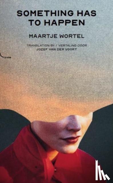 Wortel, Maartje - Something Has To Happen
