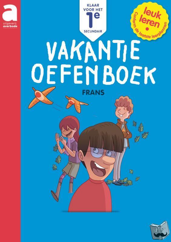 - Klaar voor het 1e secundair FRANS: Vakantie-oefenboek