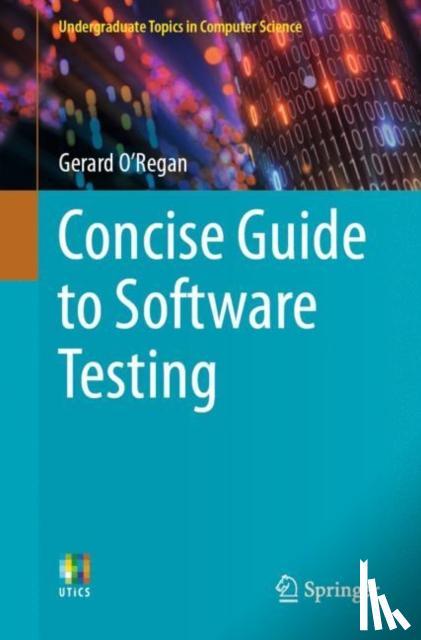 O'Regan, Gerard - Concise Guide to Software Testing