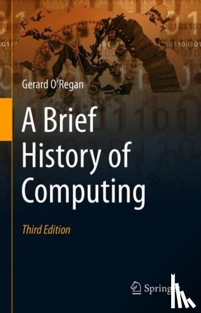 O'Regan, Gerard - A Brief History of Computing