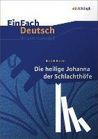 Brecht, Bertolt, Kreutz, Annegret - Die heilige Johanna der Schlachthöfe. EinFach Deutsch Unterrichtsmodelle