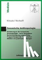 Kreutz, Kerstin, Verhoff, Marcel A. - Forensische Anthropologie