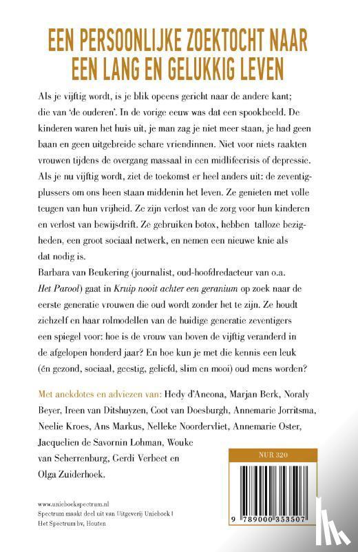 Beukering, Barbara van - Kruip nooit achter een geranium - Een persoonlijke zoektocht naar een lang en gelukkig leven