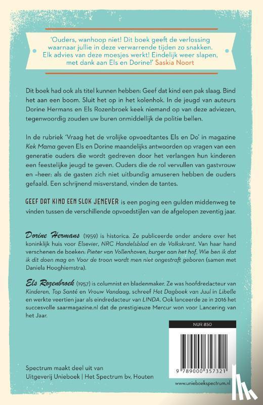 Hermans, Dorine, Rozenbroek, Els - Geef dat kind een slok jenever - 70 jaar geleden sliepen ouders vredig & ongestoord