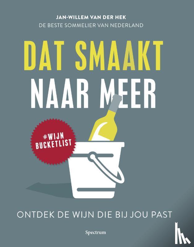 Hek, Jan-Willem van der - Dat smaakt naar meer