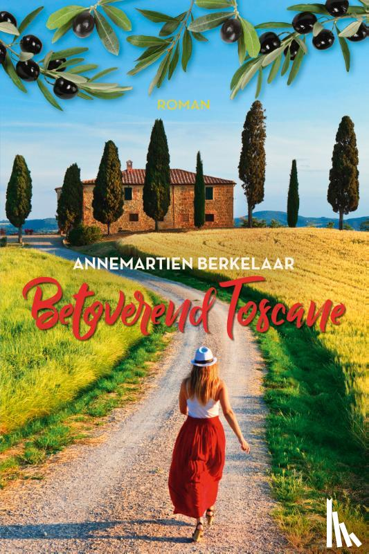 Berkelaar, Annemartien - Betoverend Toscane