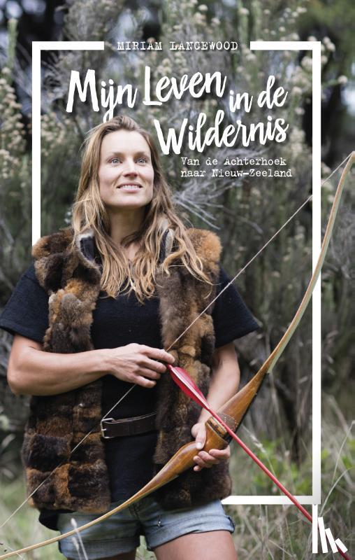 Lancewood, Miriam - Mijn leven in de wildernis - POD editie