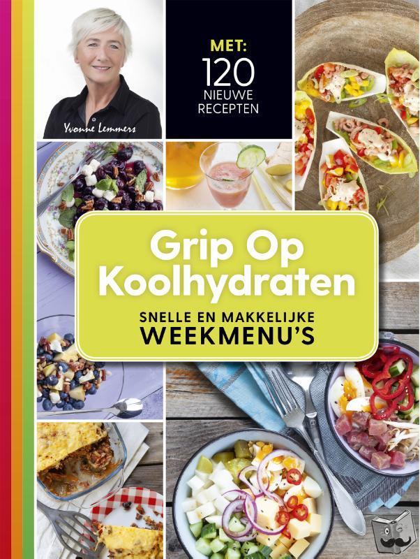 Lemmers, Yvonne - Grip op koolhydraten, snelle en makkelijke weekmenu's
