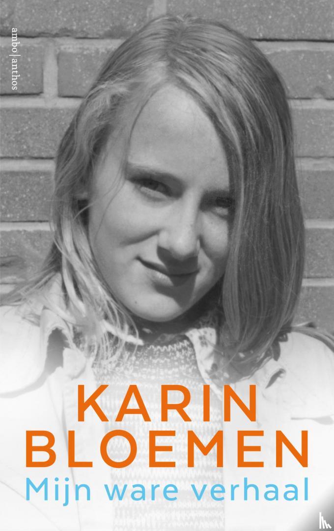 Bloemen, Karin - Mijn ware verhaal
