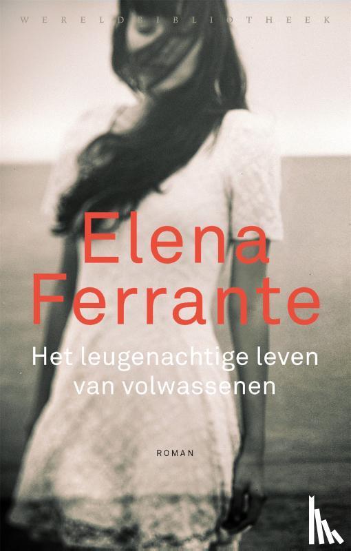 Ferrante, Elena - Het leugenachtige leven van volwassenen