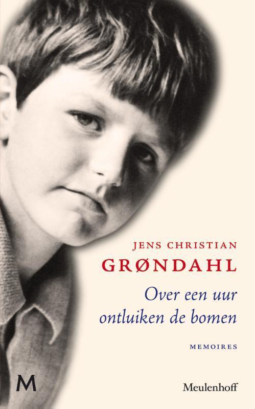 Grøndahl, Jens Christian - Over een uur ontluiken de bomen