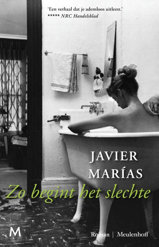 Marías, Javier - Zo begint het slechte
