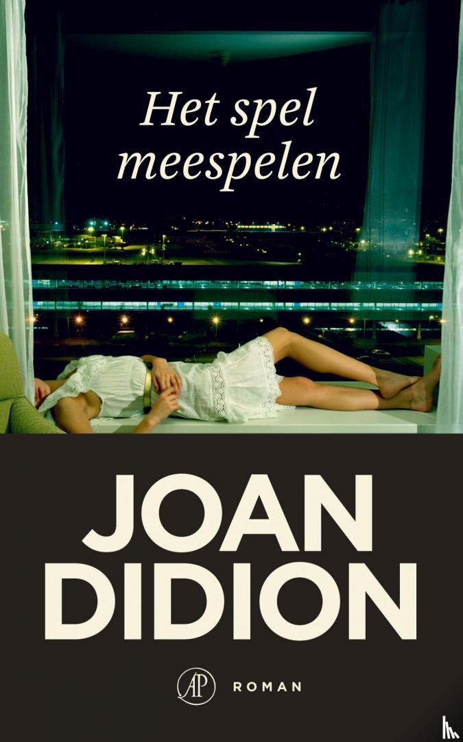 Didion, Joan - Het spel meespelen