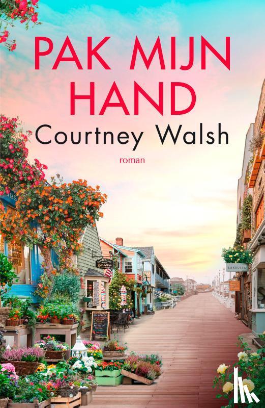 Walsh, Courtney - Pak mijn hand