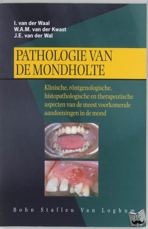 Waal, I. van der, Kwast, W.A.M. van der, Wal, J.E. van der - Pathologie van de mondholte