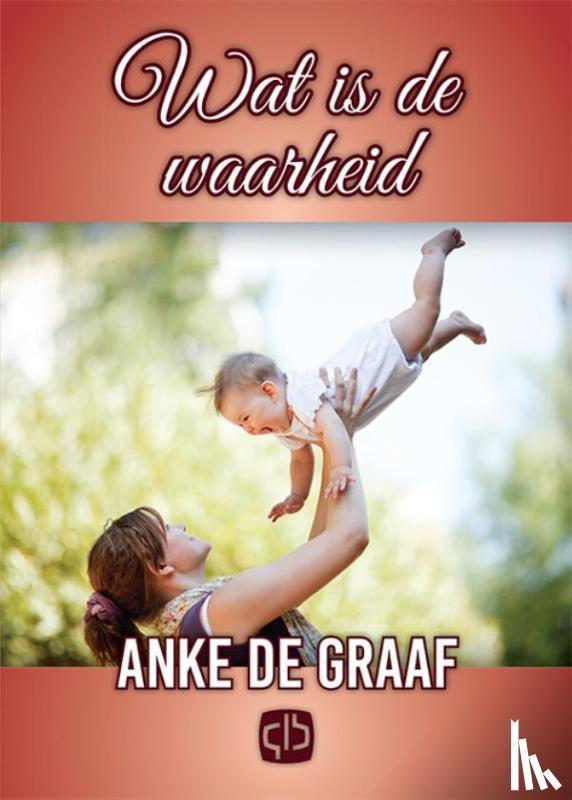 Graaf, Anke de - Wat is de waarheid  - grote letter uitgave