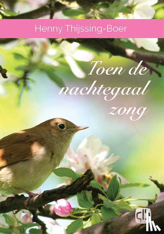 Thijssing-Boer, Henny - Toen de nachtegaal zong