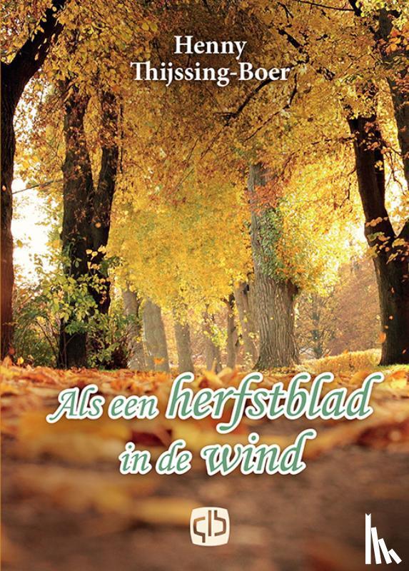 Thijssing-Boer, Henny - Als een herfstblad in de wind