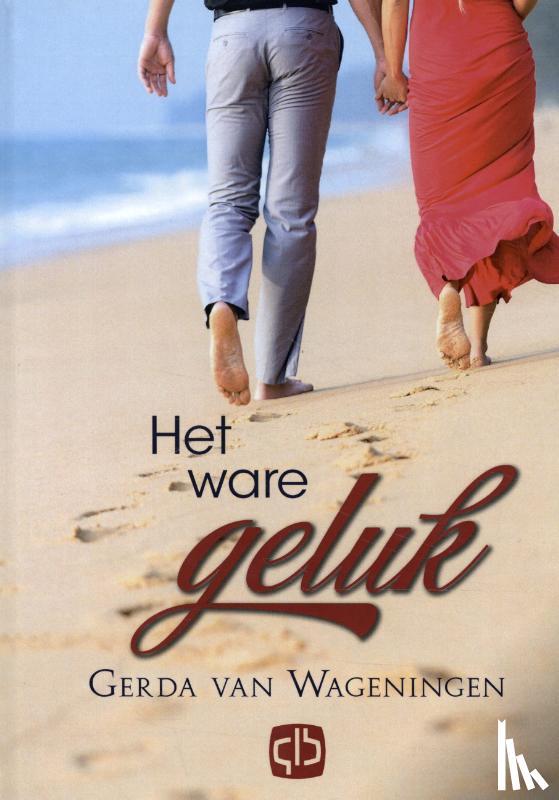 Wageningen, Gerda van - Het ware geluk