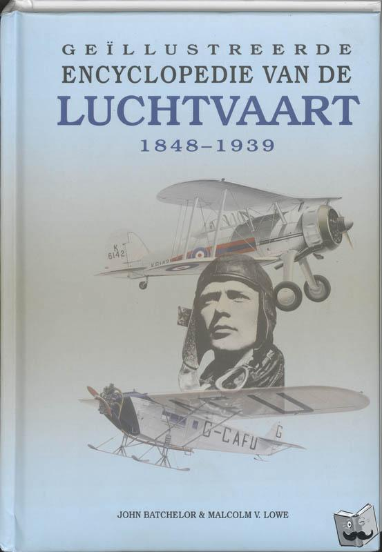 Batchelor, John, Lowe, M.V. - Geillustreerde encyclopedie van de luchtvaart 1849-1939