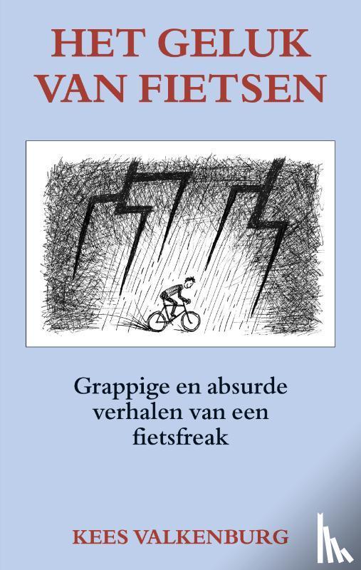 Valkenburg, Kees - Het geluk van fietsen