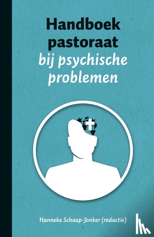 Schaap-Jonker, H. - Handboek pastoraat bij psychische problemen