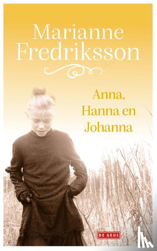Fredriksson, Marianne - Anna, Hanna en Johanna