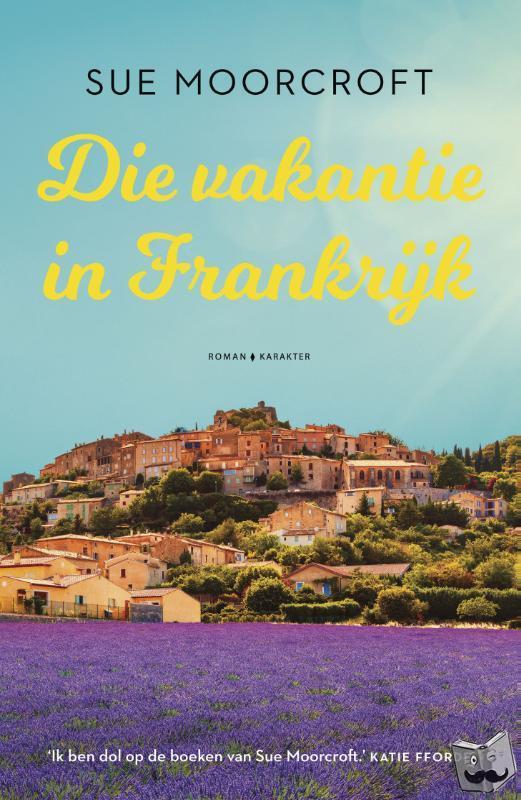 Moorcroft, Sue - Die vakantie in Frankrijk