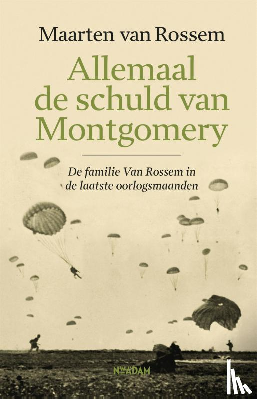 Rossem, Maarten van - Allemaal de schuld van Montgomery